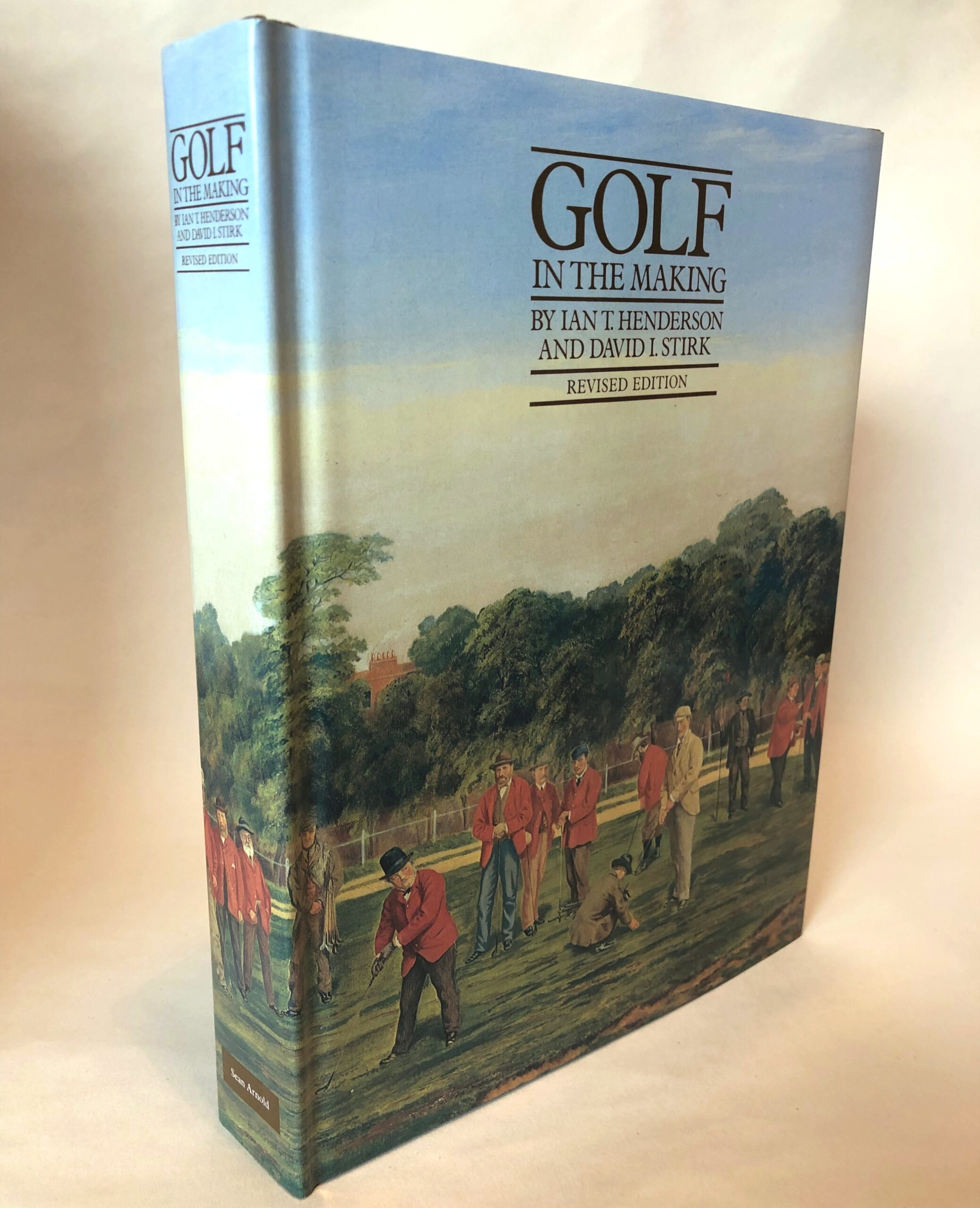 Golf In The Making by Ian T. Henderson and David I. Stirk